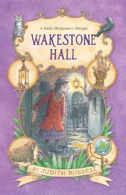 Wakestone Hall: A Stella Montgomery Intrigue #3