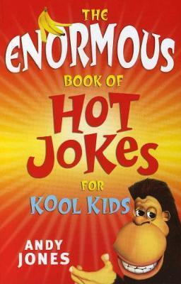 Enormous Book of Hot Jokes for Kool Kids