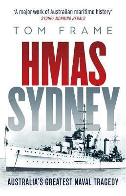 HMAS Sydney - Australia's Greatest Naval Tragedy - updated edition