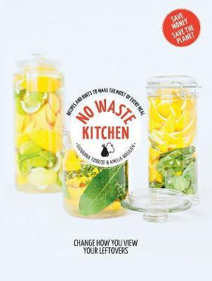 No Waste Kitchen - Hachette Healthy Living