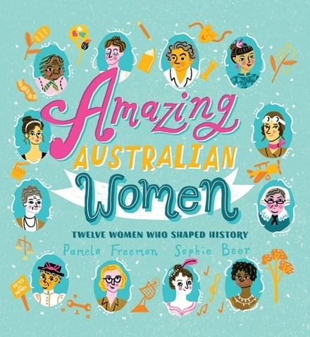Amazing Australian Women - Twelve Women Who Shaped History