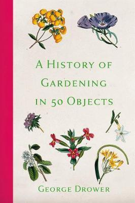 History of Gardening in 50 Objects