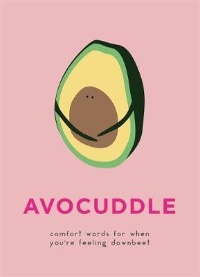 AvoCuddle - Comfort words for when you're feeling downbeet