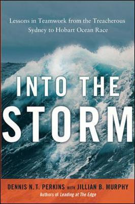 Into the Storm: Lessons in Teamwork from the Treacherous Sydney-to- Hobart Ocean Race