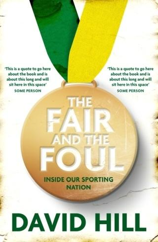 Fair and the Foul: Inside Our Sporting Nation