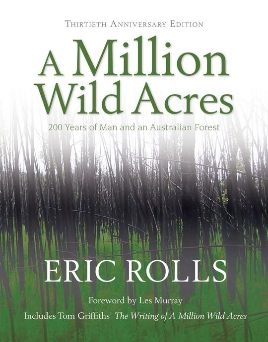 Million Wild Acres - Thirtieth Anniversary Edition.  200 Years of Man and an Australian Forest