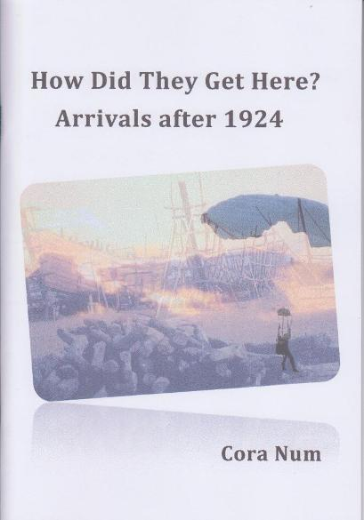 How Did They Get Here? Arrivals After 1924