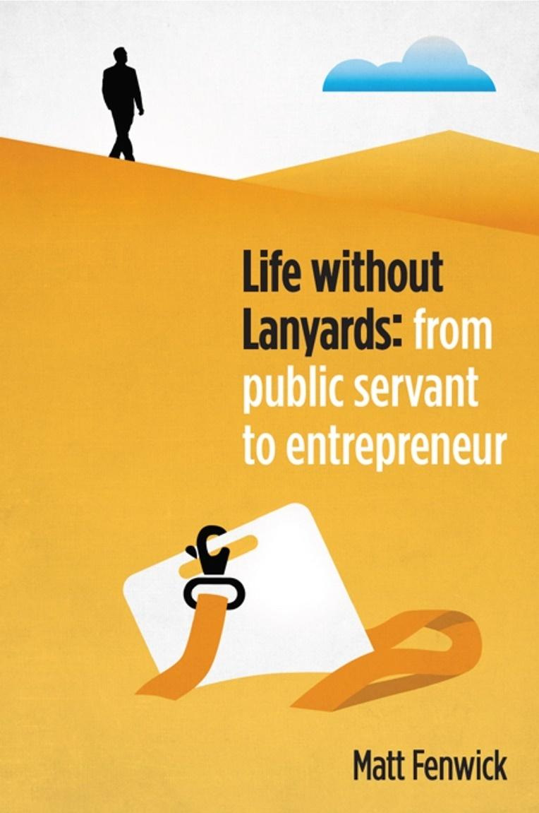 Life Without Lanyards: from public servant to entrepreneur