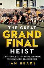 Great Grand Final Heist: A Mysterious Tale of Tigers, Rabbitohs and an Unlikely Coaching Hero