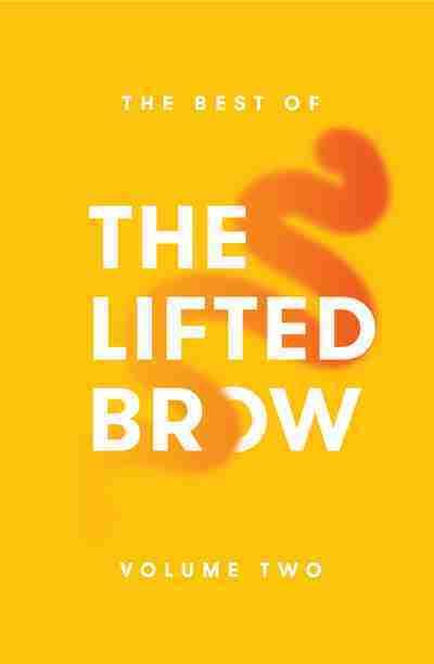 Best of The Lifted Brow: Volume Two