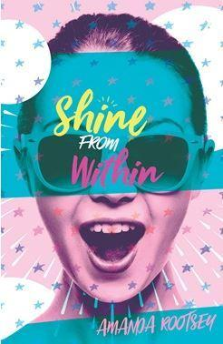 Shine From Within - A Teen Girl's Guide to Life