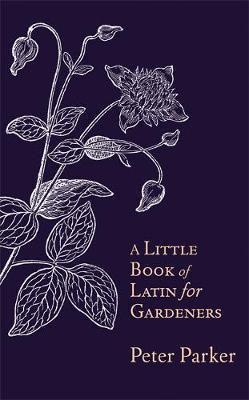 Little Book of Latin for Gardeners