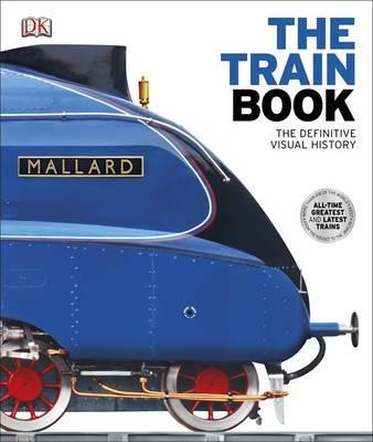 Train Book - The Definitive Visual History