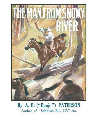 Man From Snowy River and Other Verses