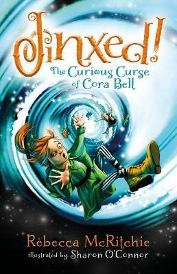Jinxed! The Curious Curse of Cora Bell  - Jinxed #1