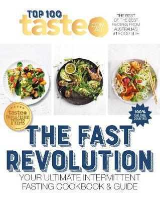 Taste Top 100 THE FAST REVOLUTION - Your ultimate intermittent fasting cookbook