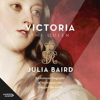 Victoria - MP3 - The Woman Who Made the Modern World