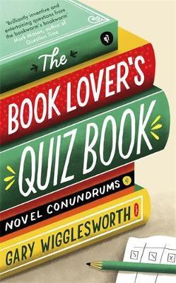 Book Lover's Quiz Book - Novel Conundrums