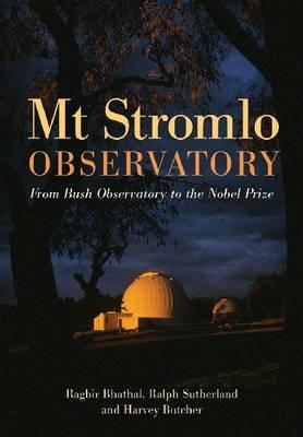Mt Stromlo Observatory - From Bush Observatory to the Nobel Prize
