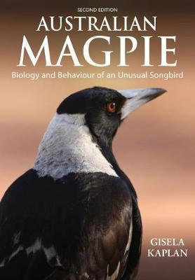 Australian Magpie - 2nd Edition - Biology and Behaviour of an Unusual Songbird