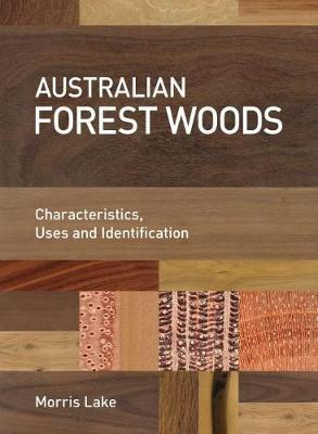 Australian Forest Woods - Characteristics, Uses and Identification