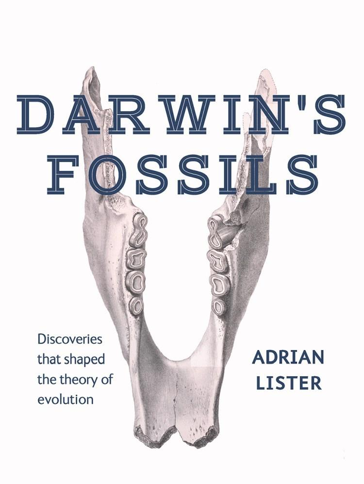 Darwin's Fossils - Discoveries that Shaped the Theory of Evolution