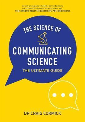 Science of Communicating Science - The Ultimate Guide