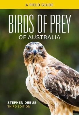 Birds of Prey of Australia - A Field Guide - 3rd Edition
