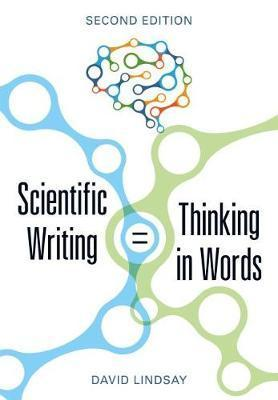 Scientific Writing = Thinking in Words - Second Edition