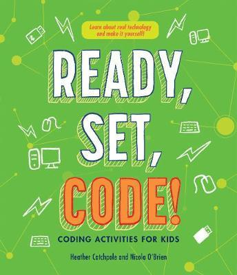 Ready, Set, Code!: Coding Activities for Kids
