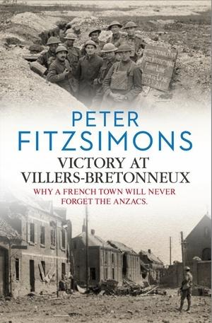 Victory at Villers-Bretonneux - Why a French Town Will Never Forget the Anzacs (MP3)