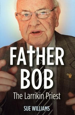 Father Bob - The Larrikin Priest (MP3)