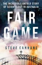 Fair Game - The Incredible Untold Story of Scientology in Australia (MP3)