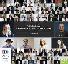 Collection Of Conversations With Richard Fidler Volume 4