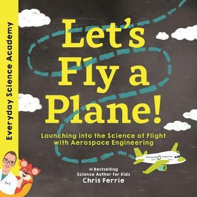 Let's Fly a Plane! - Launching into the Science of Flight with Aerospace Engineering