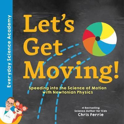 Let's Get Moving! Speeding into the Science of Motion with Newtonian Physics