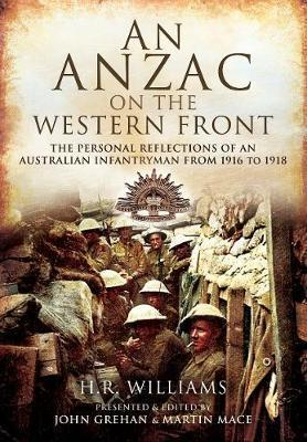 Anzac on the Western Front: The Personal Recollections of an Australian Infantryman from 1916 to 1918