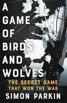 Game of Birds and Wolves: The Secret Game that Won the War