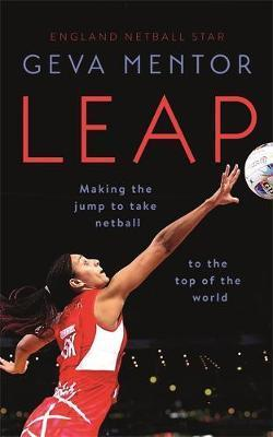 Leap: Making the jump to take netball to the top of the world