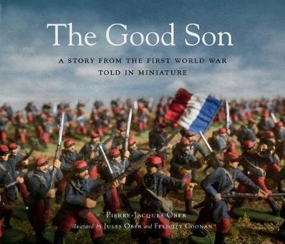 Good Son: A Story from the First World War, Told in Miniature