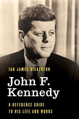 John F. Kennedy - A Reference Guide to His Life and Works