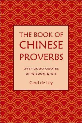 Book Of Chinese Proverbs - Over 2000 Quotations of Wisdom & Wit