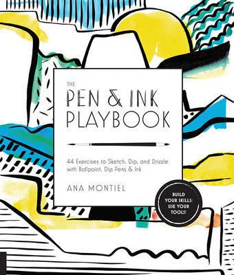Pen & Ink Playbook - 44 Exercises to Sketch, Dip, and Drizzle with Ballpoint, Pen & Ink