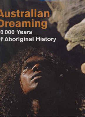 Australian Dreaming - 40,000 Years of Aboriginal History