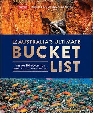 Australia's Ultimate Bucket List - The Top 100 Places You Should See In Your Lifetime