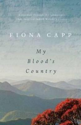My Blood's Country - In the Footsteps of Judith Wright