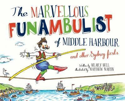 Marvellous Funambulist of Middle Harbour and Other Sydney Firsts