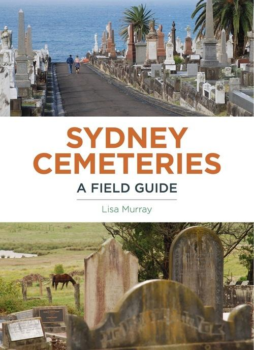 Sydney Cemeteries - A Field Guide