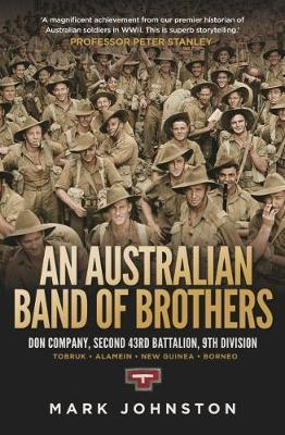 Australian Band of Brothers - Don Company, Second 43rd Battalion, 9th Division