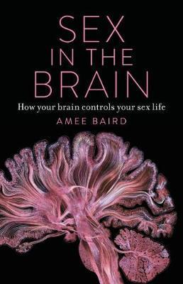 Sex in the Brain - How your brain controls your sex life